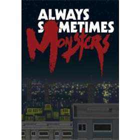 Always Sometimes Monsters (PC)